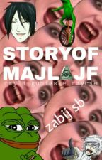 STORYOFMAJLAJF  by rudypanicz