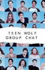 GROUP CHAT  ✕ Teen Wolf  by AdmiringReigns