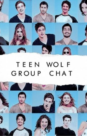 GROUP CHAT  ✕ Teen Wolf