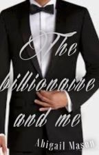 The billionaire and me  by abi_gailm