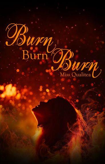 Burn, Burn, Burn (Book 1 in the Burn Series)