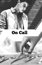 On Call by Fanfictionmendes