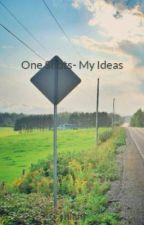 One Shots- My Ideas by rhianj