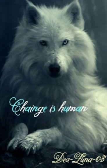 Change is human