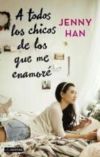 A  todos los chicos de los que me enamoré- Jenny Han by angelsantidothe