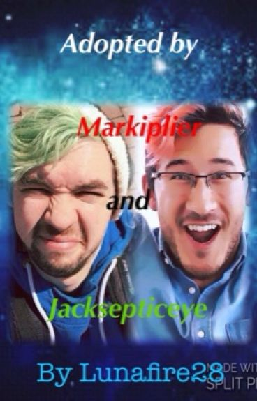 Adopted by Markiplier and Jacksepticeye