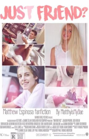 Just friend? // Matthew Espinosa by MatthyIsMyBae