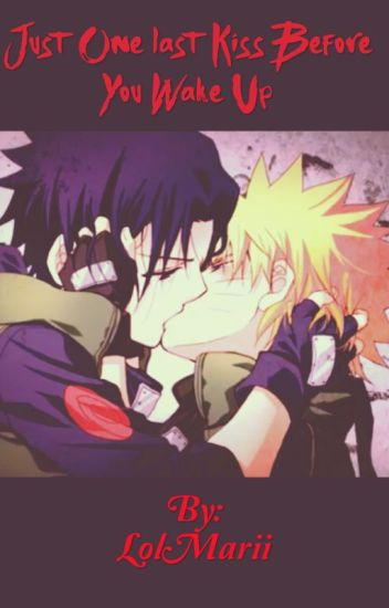 Just one Last Kiss Before You Wake Up (SasuNaru)