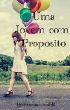 Uma Jovem Com Propósito by RosanaLima812