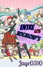 Entre Los Vocaloid's by Jaye0310