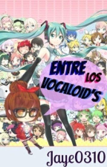 Entre Los Vocaloid's