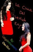 La Chica Del Vestido Rojo - One Shot Camren by CELYCIMHARMONIZ