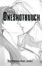 Oneshots (YouTuber) by BloodOfBastet