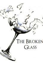 The Broken Glass by JacksonGreen7