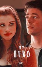 My Hero || Flash || Livro 1 (Em edição) by TheRedMermaid