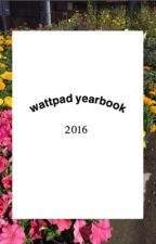 wattpad yearbook 2016  by WPyearbook16