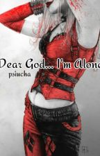 Dear God... I'm Alone | prequel do Daddy's Little Joker... ✔ by psiucha