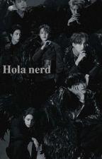 Hola Nerd (Bts Y Tn) by kiaraarmy