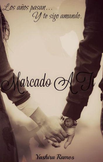 Marcado A Ti © (MEDUCI #2)