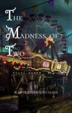 The Madness of Two (an America's Suitehearts Fanfiction) by wanderlustnostalgia
