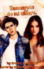enamorada de mi niñera jos canela y tu  by nancy_canela2003