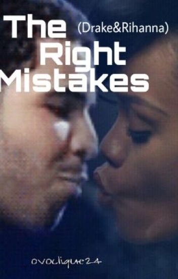 The Right Mistakes (Drake and Rihanna)