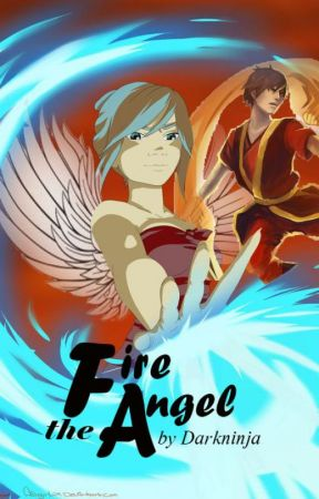 The Fire Angel (ATLA Fanfic) by Darkninja7