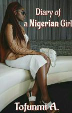 The Diary Of Nigerian Girl  by EstieCree