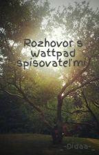 Rozhovor s Wattpad spisovateľmi  by _-Didaa-_
