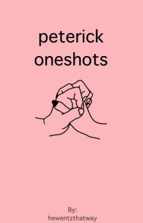 peterick oneshots by hewentzthatway