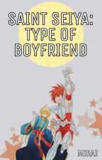 Saint Seiya Type Of Boyfriend by Koneko_chan1445