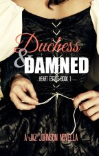 Duchess & the Damned (A Victorian Erotic Romance) [Published] [#Wattys2017] by SometimesINovel