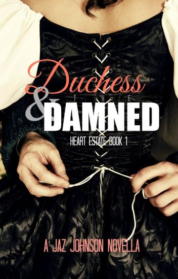 Duchess & the Damned (A Victorian Erotic Romance) [Published] [#Wattys2017]