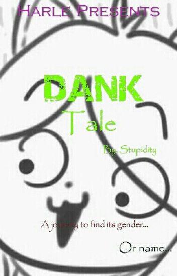 DankTale  ~ Undertale FanFic