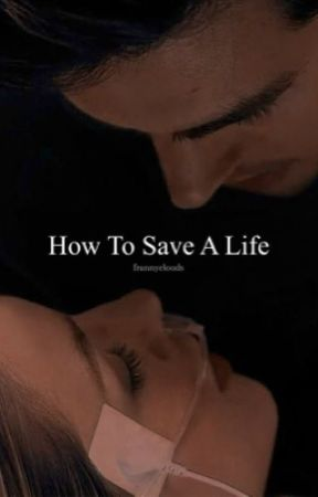 How To Save A Life (H.S) by frannyclouds