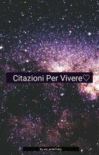 Citazioni Per Vivere♡ by we_areinfinity