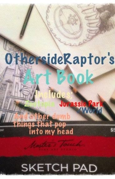 OthersideRaptor's Art Book