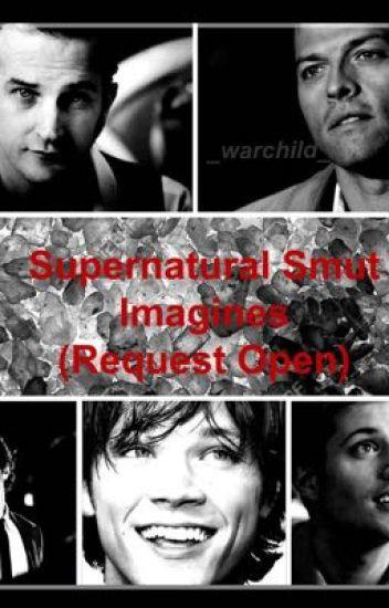 Supernatural Smut Imagines(Request Open)