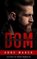Trilogia Protetores - Livro I - DOM by AnneMarck