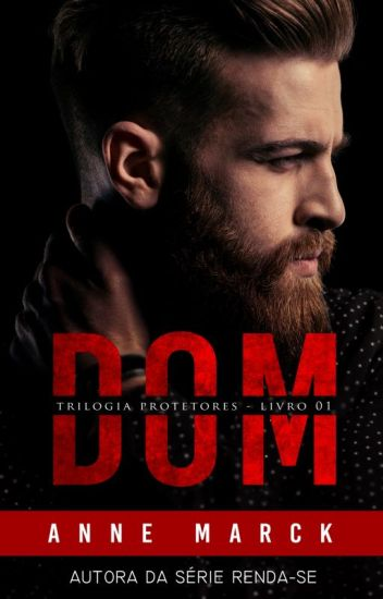 Trilogia Protetores - Livro I - DOM - (AMOSTRA- LIVRO COMPLETO NO AMAZON)