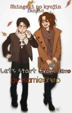 Let's start from zero™ (Levihan Fan-fic)  by KamieShiro