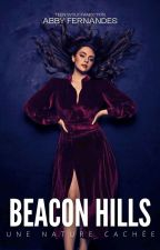 Beacon Hills : Une Nature Cachée by maybe12sunday