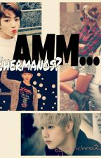 Amm... ¿Hermanos? (BTS, GOT7 Y TÚ) by Krichna22