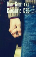 Bad Girl and Romantic CEO by Novia_Ricky01