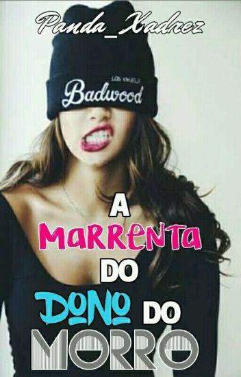 A Marrenta Do Dono Do Morro (PAUSADA)