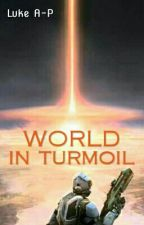 World In Turmoil by LapsApnow