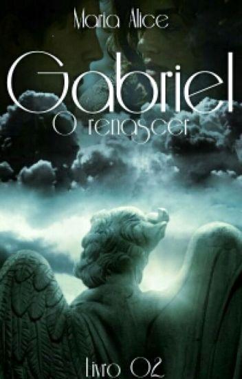Gabriel - O renascer Livro 02