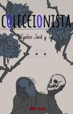 |Coleccionista| Eyeless Jack y Tu by Winny_Black