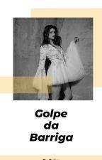 Golpe Da Barriga - Completo by CehAngel