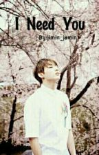 I Need U {{ COMPLETED }} Jungkook X Reader by clarita23_kpop